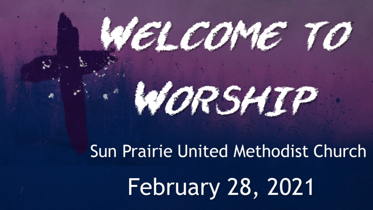 welcome to worship 2.28.2021